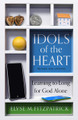 Idols of the Heart: Learning to Long for God Alone, Revised and Updated (Fitzpatrick)