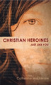 Christian Heroines: Just Like You (Mackenzie)