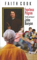 Fearless Pilgrim: The Life and Times of John Bunyan (Cook)