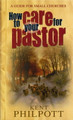 How to Care for Your Pastor: A Guide for Small Churches (Philpott)