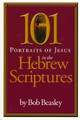 101 Portraits of Jesus in the Hebrew Scriptures (Beasley)