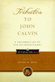 Tributes to John Calvin: A Celebration of His Quincentenary (Hall, ed.)