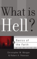 What is Hell? - Basics of the Faith Series (Morgan & Peterson)