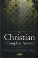 The Christian in Complete Armour - Hendrickson (Gurnall)