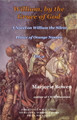 William, by the Grace of God: A Novel on William the Silent, Vol. 2 (Bowen)