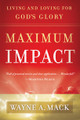 Maximum Impact: Living and Loving for God's Glory (Mack)