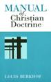 Manual of Christian Doctrine (Berkhof)