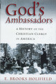 God's Ambassadors: A History of the Christian Clergy in America (Holifield)