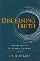 Discerning Truth: Exposing Errors in Evolutionary Arguments (Lisle)