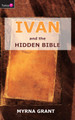 Ivan And the Hidden Bible (Grant)