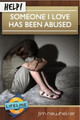 HELP! Someone I Love has Been Abused (Newheiser)