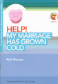 HELP! My Marriage has Grown Cold (Thomas)