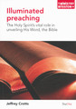 Illuminated Preaching: The Holy Spirit's Vital Role in Unveiling His Word, the Bible (Crotts)