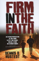 Firm In The Faith: A Fifty-Two-Week Study Based on the Westminster Shorter Catechism (Hustedt)