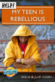 HELP! My Teen Is Rebellious (Coats)