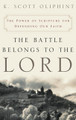 Battle Belongs to the Lord: The Power of Scripture for Defending Our Faith (Oliphint)
