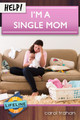 HELP! I'm a Single Mom (Trahan)