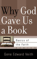 Why God Gave Us a Book - Basics of the Faith Series (Veith)