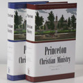 Princeton and the Work of the Christian Ministry, 2 Vols. (Garretson, ed.)
