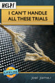HELP! I Can't Handle all These Trials (James)