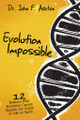 Evolution Impossible: 12 Reasons Why Evolution Cannot Explain the Origin of Life on Earth (Ashton)