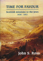 Time for Favor: Scottish Missions to the Jews 1838-1852 (Ross)