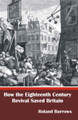 How the Eighteenth Century Revival Saved Britain (Burrows)