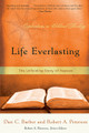 Life Everlasting: The Unfolding Story of Heaven (Barber & Peterson)
