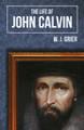 The Life of John Calvin (Grier)