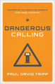Dangerous Calling: Confronting the Unique Challenges of Pastoral Ministry (Tripp)