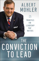 The Conviction to Lead: 25 Principles for Leadership that Matters (Mohler)