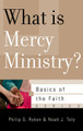 What is Mercy Ministry? - Basics of the Faith Series (Ryken & Toly)
