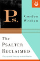The Psalter Reclaimed: Praying and Praising with the Psalms (Wenham)