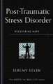 Post-Traumatic Stress Disorder: Recovering Hope - The Gospel for Real Life Series (Lelek)