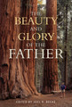 The Beauty and Glory of the Father (Beeke, ed.)