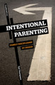 Intentional Parenting: Family Discipleship by Design (Thompson)