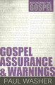 Gospel Assurance and Warnings - Recovering the Gospel (Washer)