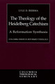 The Theology of the Heidelberg Catechism: A Reformation Synthesis (Bierma)