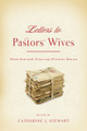 Letters to Pastors' Wives: When Seminary Ends and Ministry Begins (Stewart)