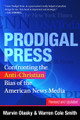 Prodigal Press: Confronting the Anti-Christian Bias of the American News Media, Revised and Updated (Clearance) (Olasky & Smith)