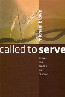 called to serve essays for elders and deacons brown  image 1