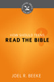 How Should Teens Read the Bible? - Cultivating Biblical Godliness Series (Beeke)