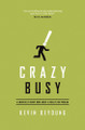 Crazy Busy: A (Mercifully) Short Book about a (Really) Big Problem (DeYoung)