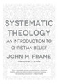 Systematic Theology: An Introduction to Christian Belief (Frame)