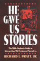 He Gave Us Stories: The Bible Student's Guide to Interpreting Old Testament Narratives (Pratt)