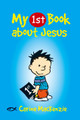 My First Book about Jesus (Mackenzie)