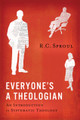 Everyone's a Theologian: An Introduction to Systematic Theology (Sproul)