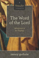 The Word of the Lord: Seeing Jesus in the Prophets (Guthrie)