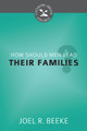 How Should Men Lead Their Families? -  Cultivating Biblical Godliness Series (Beeke)