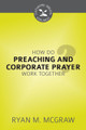How Do Preaching and Corporate Prayer Work Together? - Cultivating Biblical Godliness Series (McGraw)